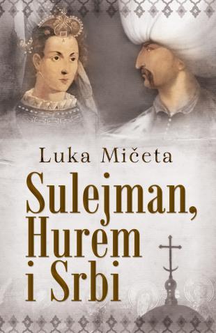 sulejman_hurem_i_srbi-luka_miceta_v